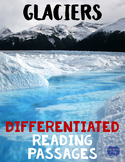 Glaciers Differentiated Reading Passages & Questions