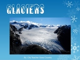 Glaciers Power Point (powerpoint)