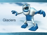 Glaciers: Presentation and Notes