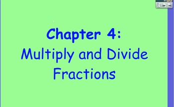 Glencoe Course 1 Ch 4 Flipchart (Grade 6): Multiply and Divide Fractions