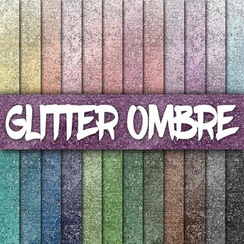 Glitter Ombre Digital Paper Textures - 24 Different Papers - 12 x 12
