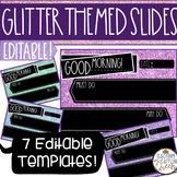 Glitter Themed Editable Morning Message Slides
