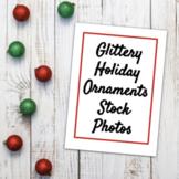 Holiday Stock Photos l Glittery Ornaments