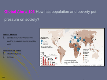 Global Aim # 108 How has population and poverty put pressure on society?