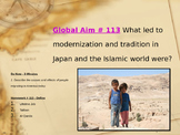 Global Aim # 113 What led to modernization in Japan and the Islamic world were?
