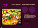Global Aim # 119 How has science and technology changed ou