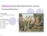 Global Aim # 28 How did European Recovery cause the Commercial Revolution?