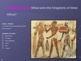 Global Aim # 33 What were the Kingdoms of West Africa?