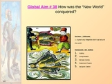 Global Aim # 38 How was the ?New World? conquered?