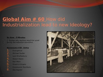 Global Aim # 60 How did Industrialization lead to new Ideology?