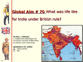 Global Aim # 70 What was life like for India under British rule?