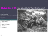 Global Aim # 75 How Was World War One Fought?