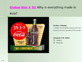 Global Aim # 93 Why is everything made in Asia?