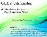 Global Citizenship Unit & Take-Action Project *w/ Rubrics