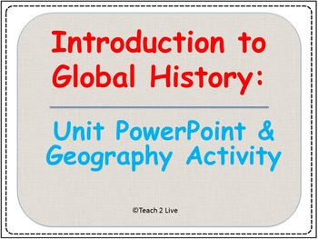 Global History Bundle - PowerPoint and Geography Activity