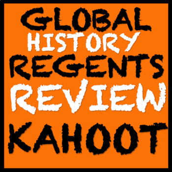 FREE Global History Regents Review Kahoot Game with visuals (99 questions)