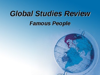 Global History Review - Famous People PowerPoint Presentation