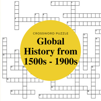 Global History from 1500s - 1900s Crossword Puzzle