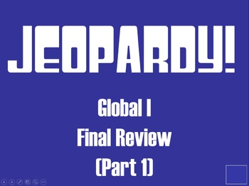 Global I Final Review jeopardy! gameboard (Part 1)