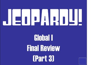 Global I Final Review jeopardy! gameboard (Part 3)