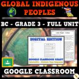 Global Indigenous Peoples - BC Grade 3 Social Studies - GOOGLE CLASSROOM