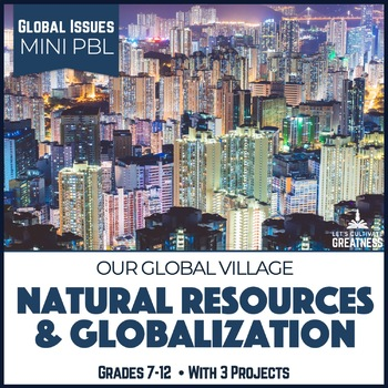 Globalization PBL Mini Unit: Population Growth & Natural Resources