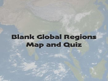 Global Regions Blank Map AND Quiz