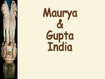 Global Studies Unit 5 Lesson 1 Gupta and Mauryan Empires