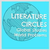 Global Studies World Problems Literature Circles with Design Thinking