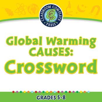 Global Warming CAUSES: Crossword - PC Gr. 5-8
