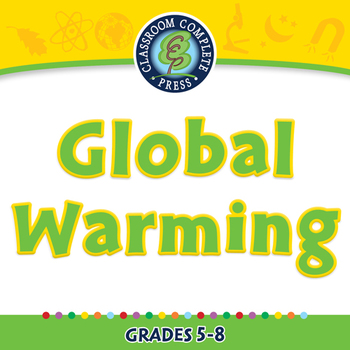 Global Warming CAUSES: Global Warming - PC Gr. 5-8