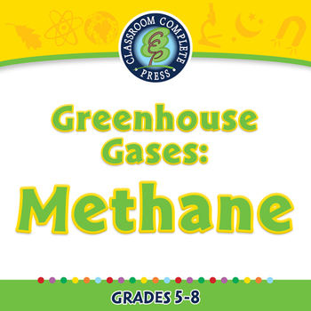 Global Warming CAUSES: Greenhouse Gases: Methane - NOTEBOOK Gr. 5-8