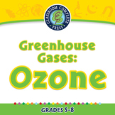 Global Warming CAUSES: Greenhouse Gases: Ozone - NOTEBOOK Gr. 5-8