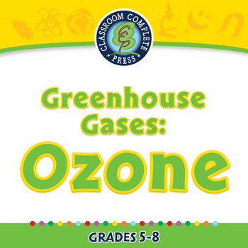 Global Warming CAUSES: Greenhouse Gases: Ozone - PC Gr. 5-8