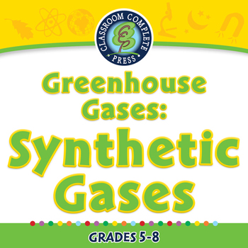 Global Warming CAUSES: Greenhouse Gases: Synthetic Gases - MAC Gr. 5-8
