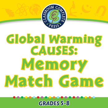 Global Warming CAUSES: Memory Match Game - NOTEBOOK Gr. 5-8