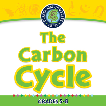Global Warming CAUSES: The Carbon Cycle - NOTEBOOK Gr. 5-8