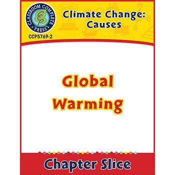 Global Warming: Causes: Global Warming Gr. 5-8