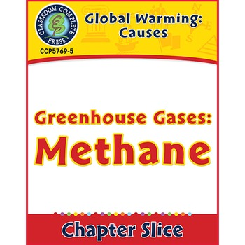 Global Warming: Causes: Greenhouse Gases: Methane Gr. 5-8