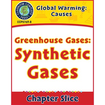 Global Warming: Causes: Greenhouse Gases: Synthetic Gases Gr. 5-8