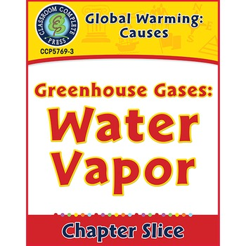 Global Warming: Causes: Greenhouse Gases: Water Vapor Gr. 5-8