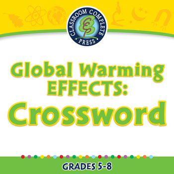 Global Warming EFFECTS: Crossword - PC Gr. 5-8