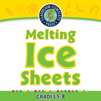 Global Warming EFFECTS: Melting Ice Sheets - MAC Gr. 5-8