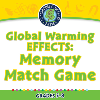 Global Warming EFFECTS: Memory Match Game - PC Gr. 5-8