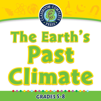 Global Warming EFFECTS: The Earth's Past Climate - PC Gr. 5-8