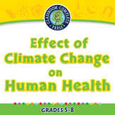 Global Warming: Effect of Climate Change on Human Health - NOTEBOOK Gr. 5-8