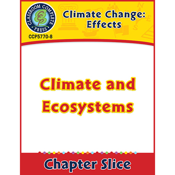 Global Warming: Effects: Climate and Ecosystems Gr. 5-8