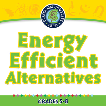 Global Warming REDUCTION: Energy Efficient Alternatives - NOTEBOOK Gr. 5-8