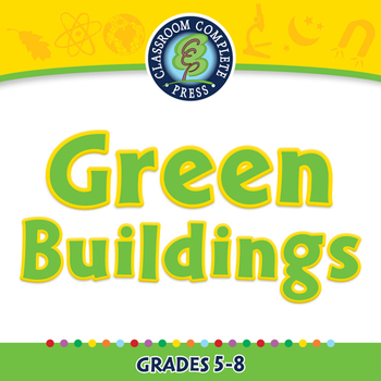 Global Warming REDUCTION: Green Buildings - NOTEBOOK Gr. 5-8