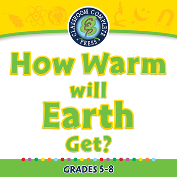 Global Warming REDUCTION: How Warm Will Earth Get? - PC Gr. 5-8